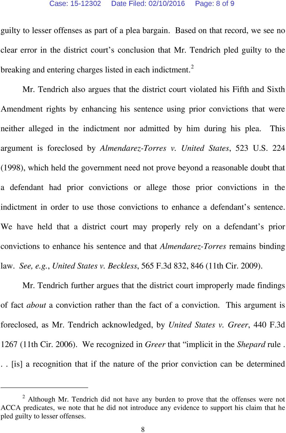 Tendrich also argues that the district court violated his Fifth and Sixth Amendment rights by enhancing his sentence using prior convictions that were neither alleged in the indictment nor admitted