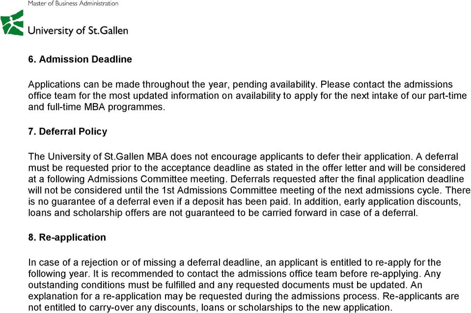 Deferral Policy The University of St.Gallen MBA does not encourage applicants to defer their application.