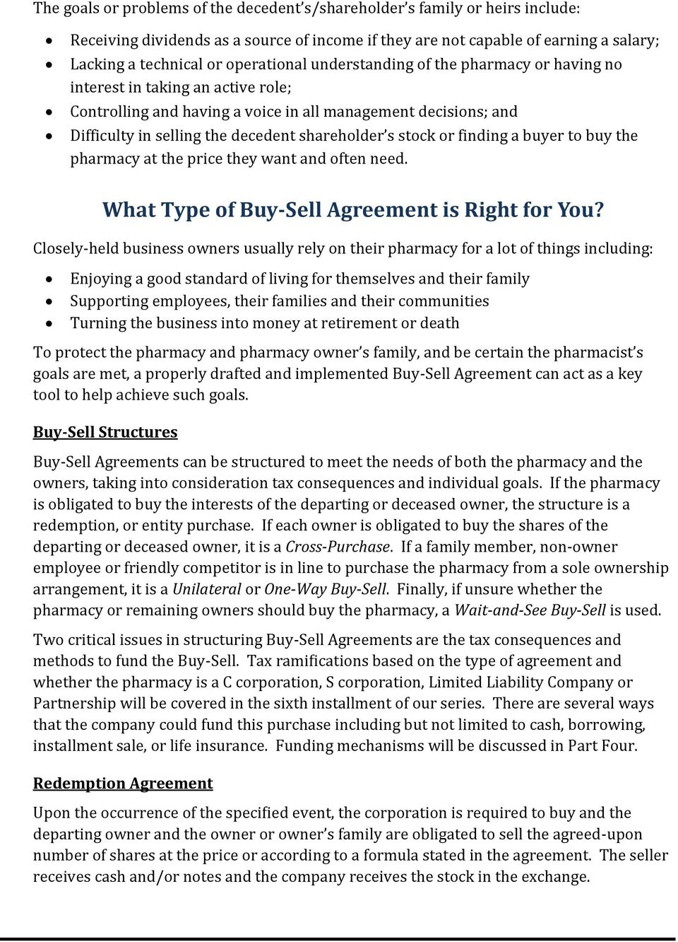 shareholder s stock or finding a buyer to buy the pharmacy at the price they want and often need. What Type of Buy-Sell Agreement is Right for You?