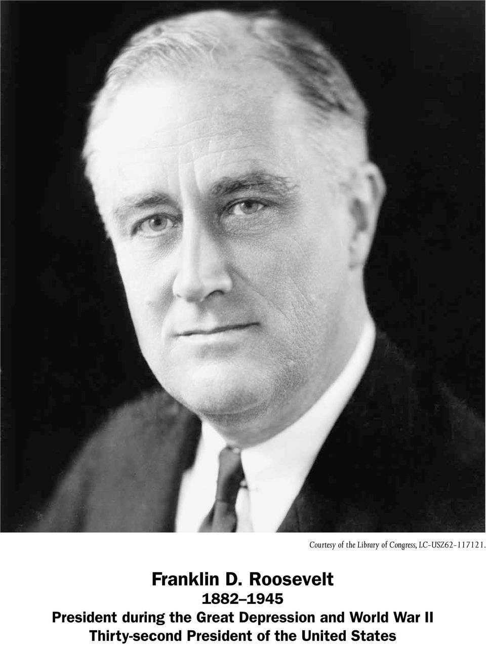Roosevelt 1882 1945 President during the Great