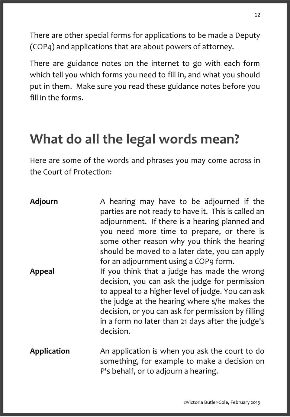 Make sure you read these guidance notes before you fill in the forms. What do all the legal words mean?