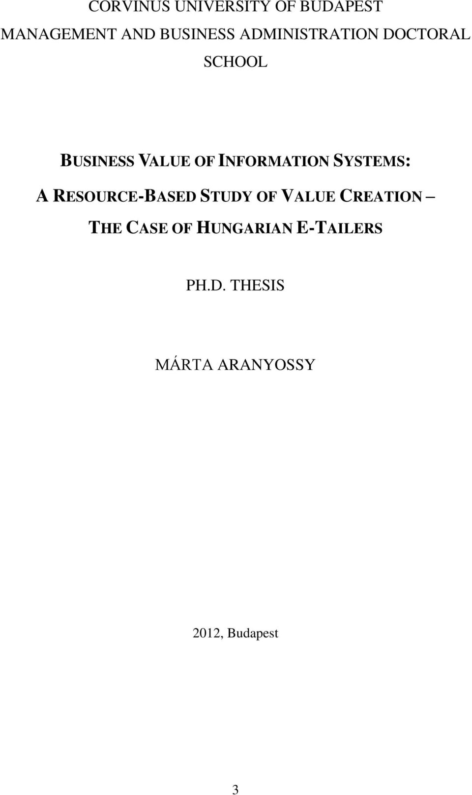 SYSTEMS: A RESOURCE-BASED STUDY OF VALUE CREATION THE CASE