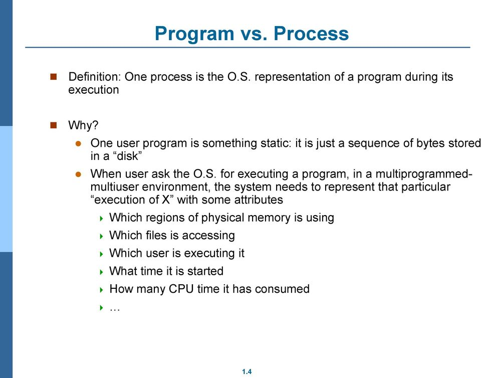 for executing a program, in a multiprogrammedmultiuser environment, the system needs to represent that particular execution of X