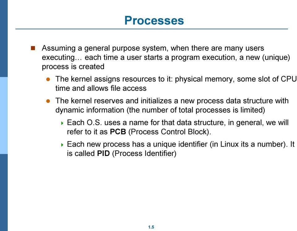 process data structure with dynamic information (the number of total processes is limited) Each O.S.