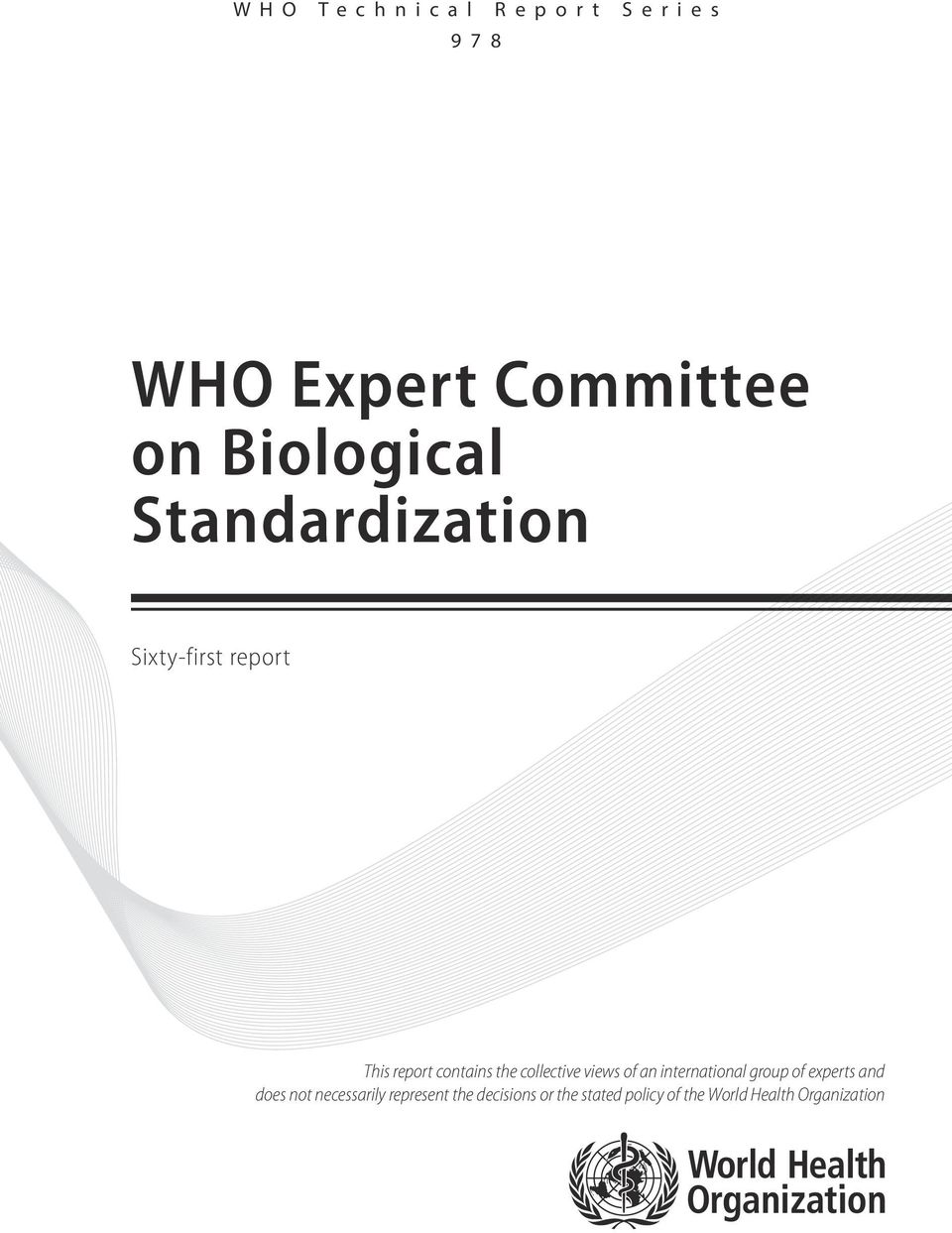 collective views of an international group of experts and does not