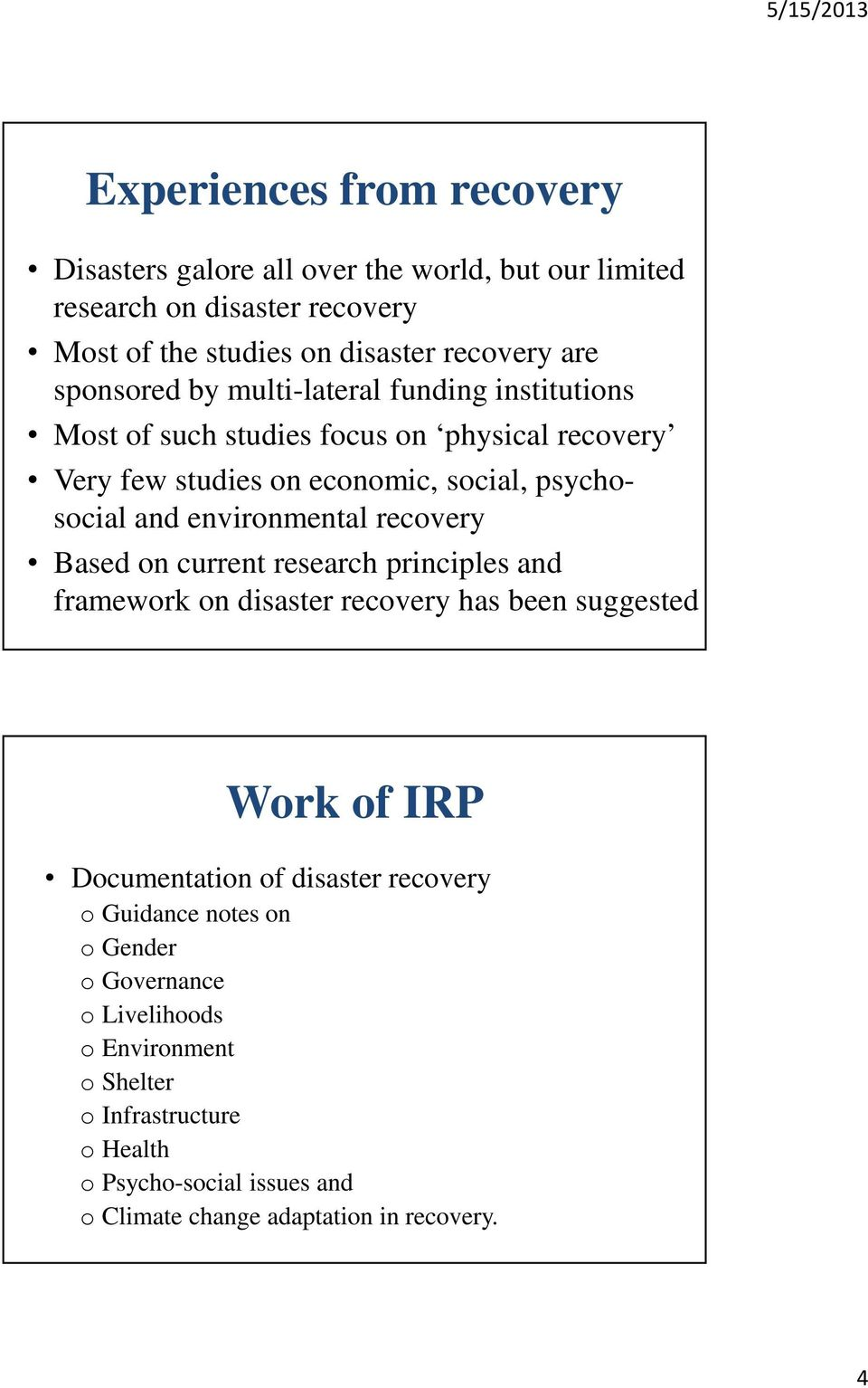 environmental recovery Based on current research principles and framework on disaster recovery has been suggested Work of IRP Documentation of disaster