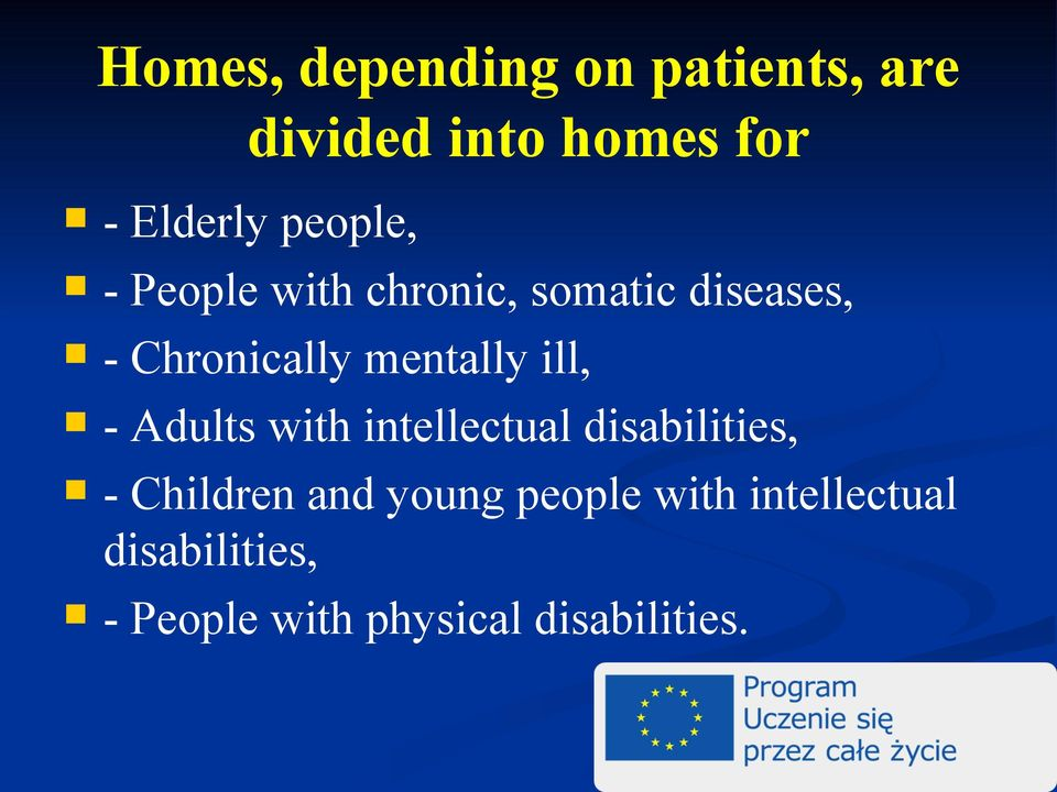 ill, - Adults with intellectual disabilities, - Children and young