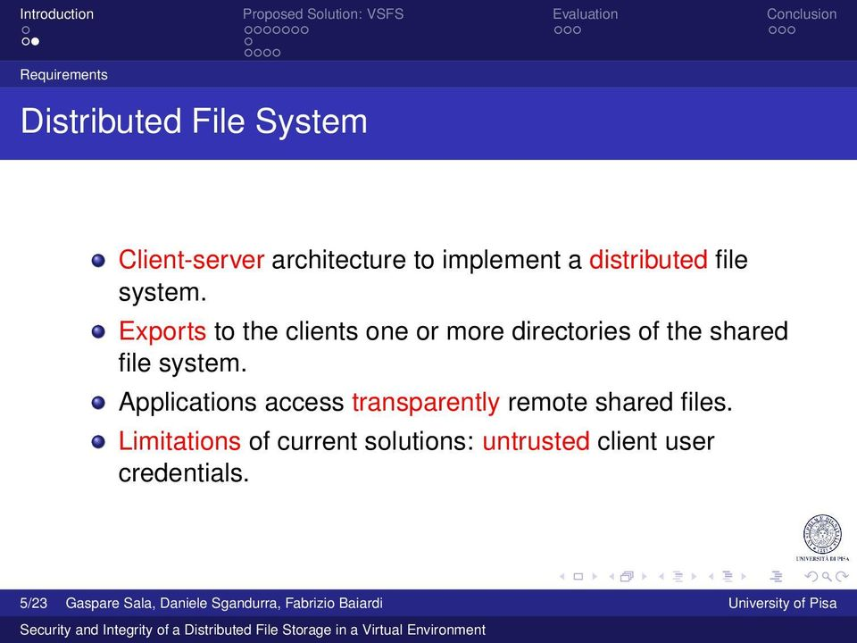 Applications access transparently remote shared files.