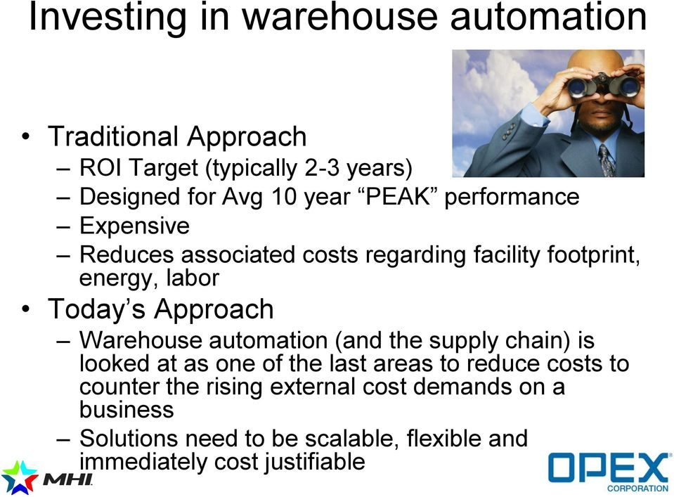 Warehouse automation (and the supply chain) is looked at as one of the last areas to reduce costs to counter the