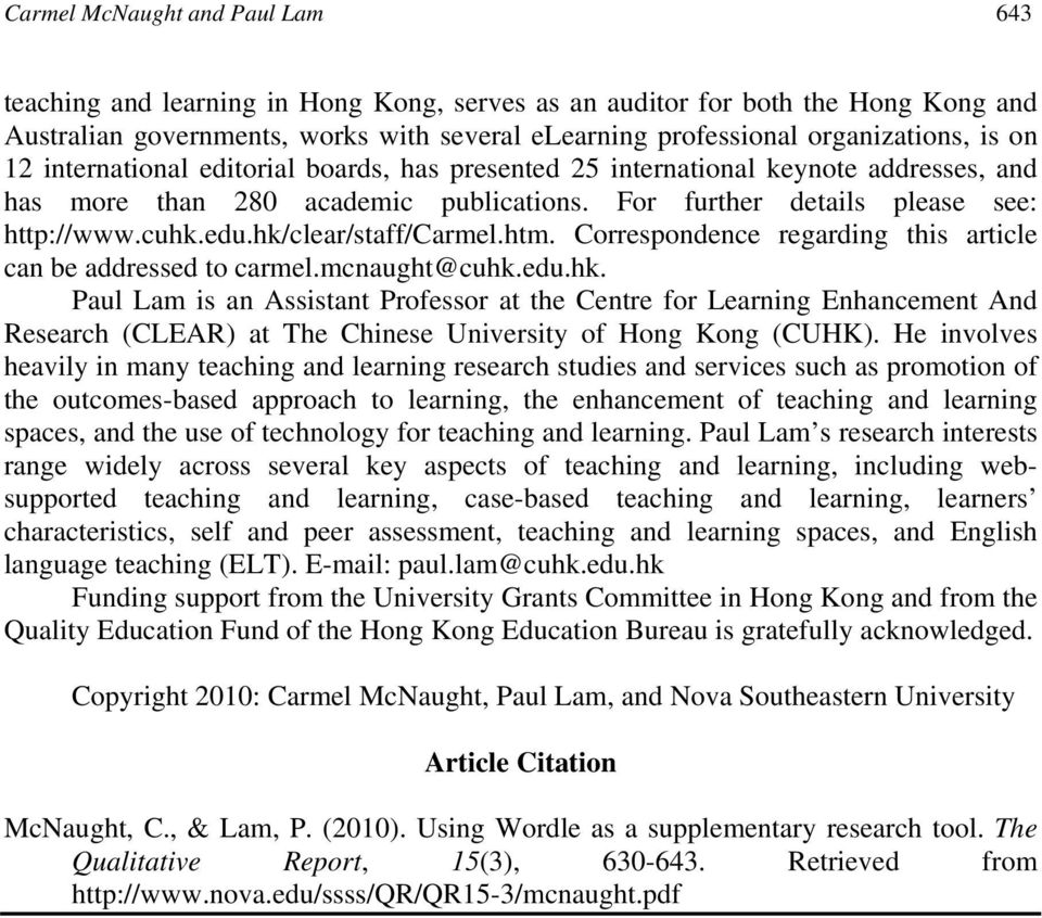 hk/clear/staff/carmel.htm. Correspondence regarding this article can be addressed to carmel.mcnaught@cuhk.edu.hk. Paul Lam is an Assistant Professor at the Centre for Learning Enhancement And Research (CLEAR) at The Chinese University of Hong Kong (CUHK).