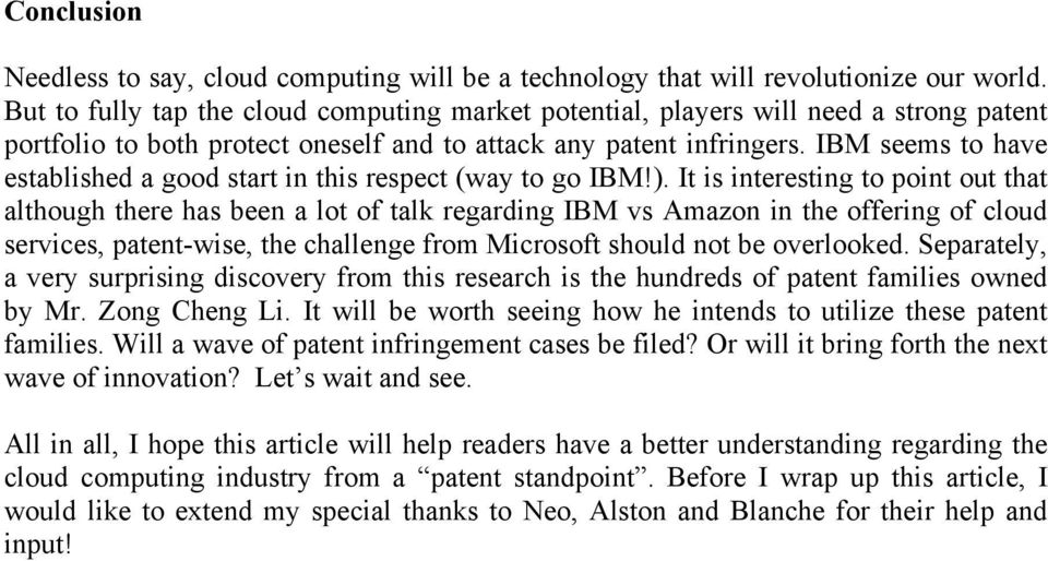 IBM seems to have established a good start in this respect (way to go IBM!).
