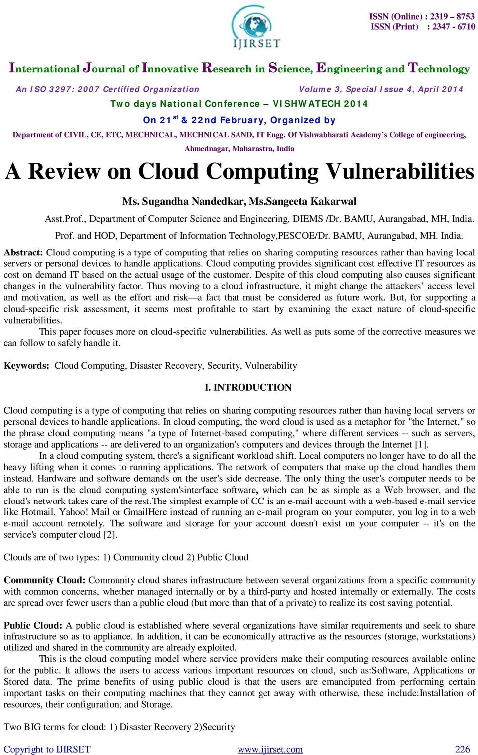 Abstract: Cloud computing is a type of computing that relies on sharing computing resources rather than having local servers or personal devices to handle applications.