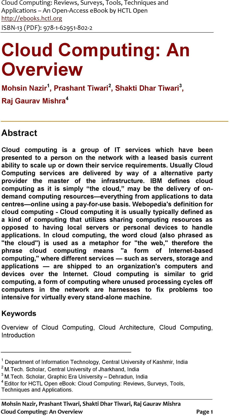 Usually Cloud Computing services are delivered by way of a alternative party provider the master of the infrastructure.