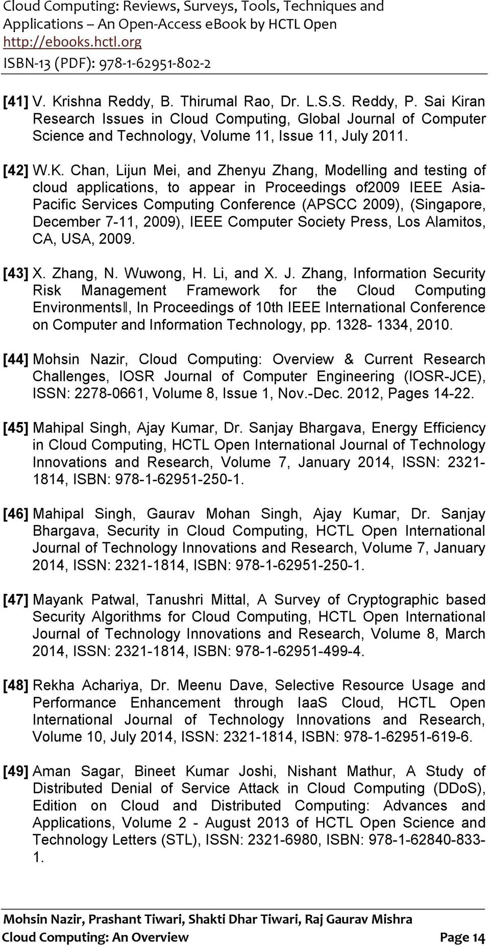 ran Research Issues in Cloud Computing, Global Journal of Computer Science and Technology, Volume 11, Issue 11, July 2011. [42] W.K.