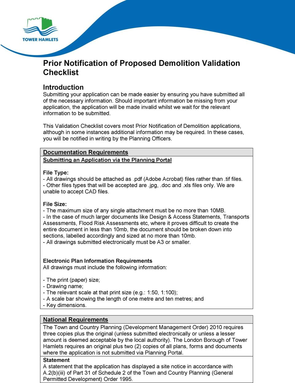 This Validation Checklist covers most Prior Notification of Demolition applications, although in some instances additional information may be required.