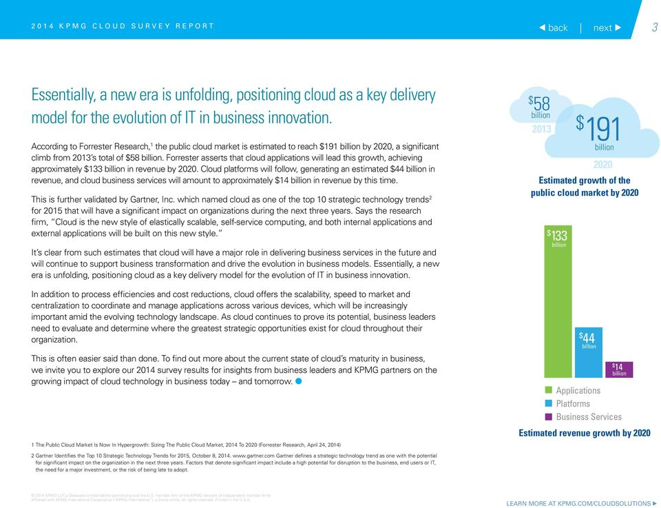 Forrester asserts that cloud applications will lead this growth, achieving approximately $133 billion in revenue by 2020.