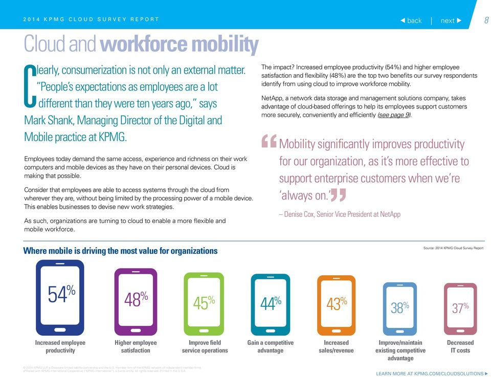 Employees today demand the same access, experience and richness on their work computers and mobile devices as they have on their personal devices. Cloud is making that possible.