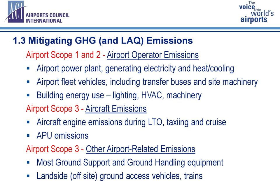 HVAC, machinery Airport Scope 3 - Aircraft Emissions Aircraft engine emissions during LTO, taxiing and cruise APU emissions