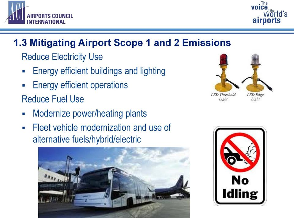 efficient operations Reduce Fuel Use Modernize power/heating