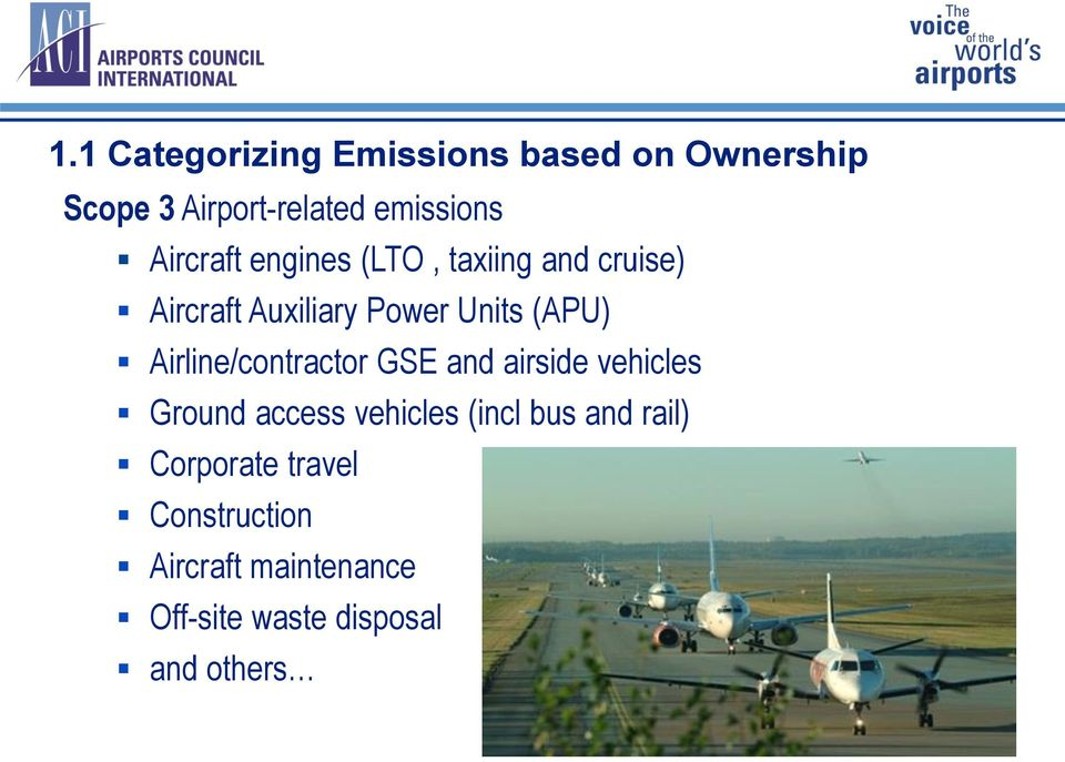 Airline/contractor GSE and airside vehicles Ground access vehicles (incl bus and