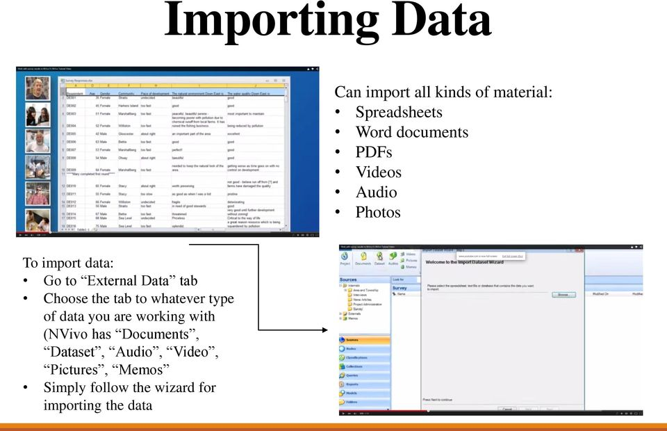 tab to whatever type of data you are working with (NVivo has Documents,
