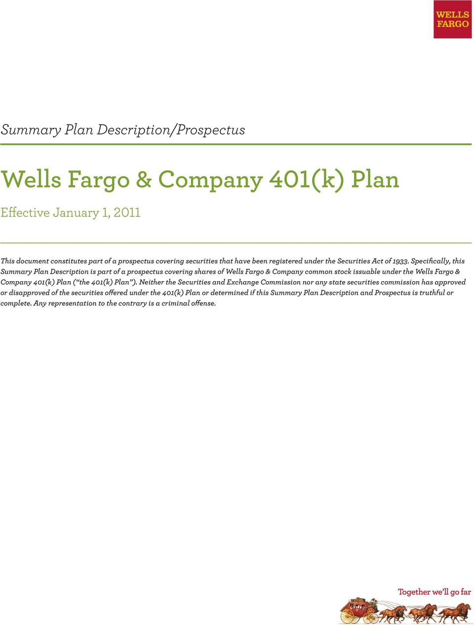 Specifically, this Summary Plan Description is part of a prospectus covering shares of Wells Fargo & Company common stock issuable under the Wells Fargo & Company 401(k) Plan ( the