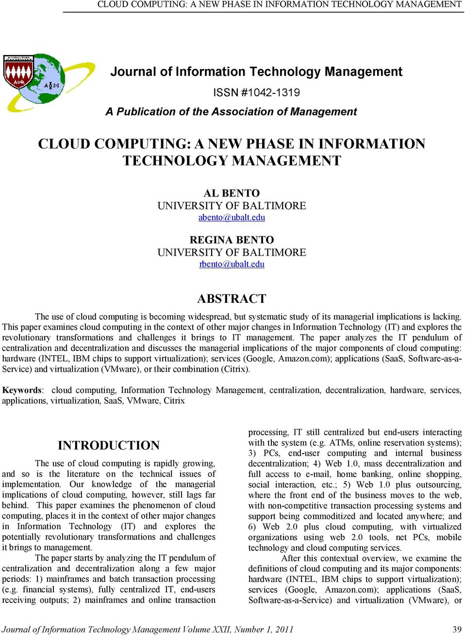 edu ABSTRACT The use of cloud computing is becoming widespread, but systematic study of its managerial implications is lacking.