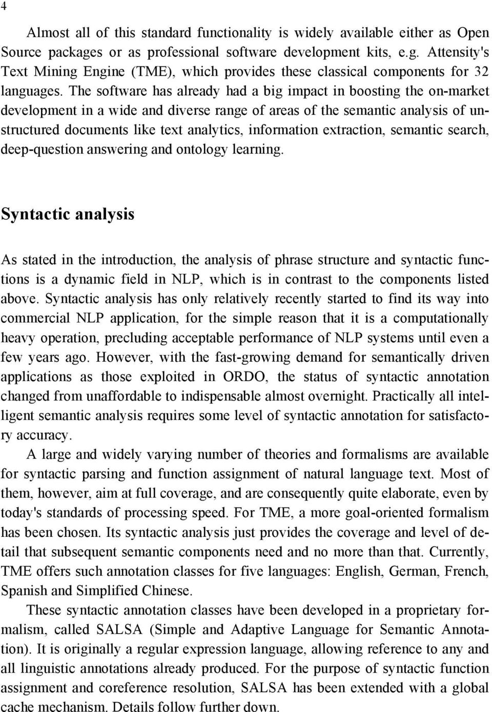 information extraction, semantic search, deep-question answering and ontology learning.