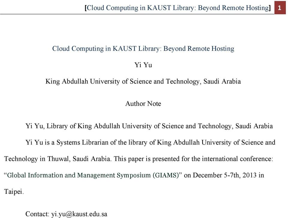 Arabia Yi Yu is a Systems Librarian of the library of King Abdullah University of Science and Technology in Thuwal, Saudi Arabia.