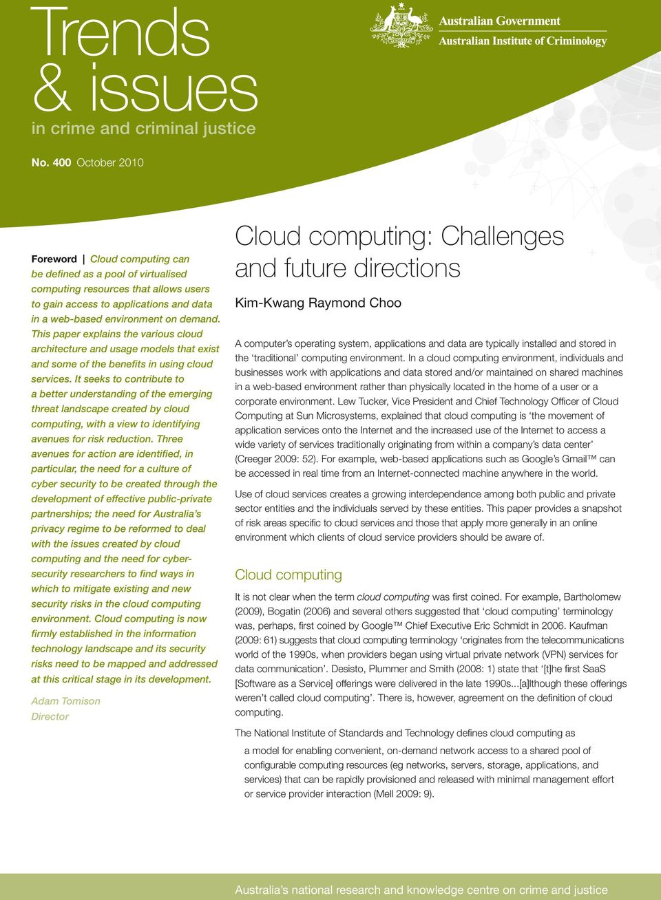 This paper explains the various cloud architecture and usage models that exist and some of the benefits in using cloud services.
