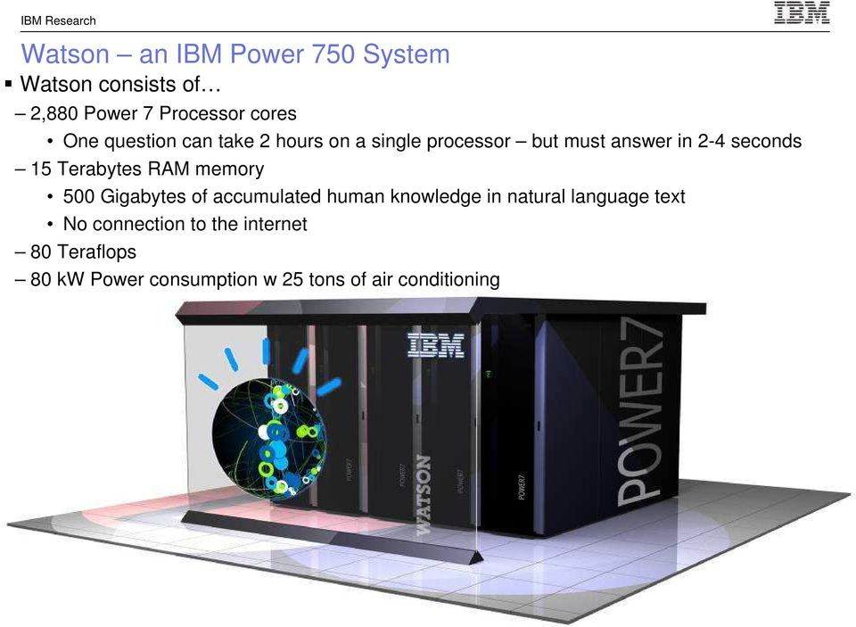 Terabytes RAM memory 500 Gigabytes of accumulated human knowledge in natural language