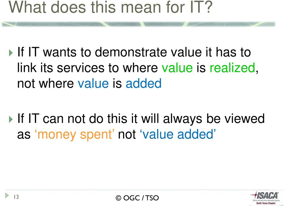 services to where value is realized, not where value is