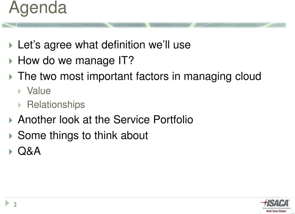 The two most important factors in managing cloud