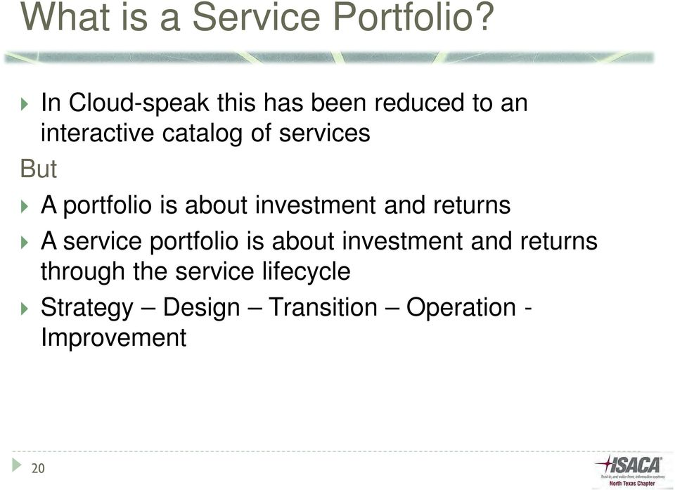 services But A portfolio is about investment and returns A service