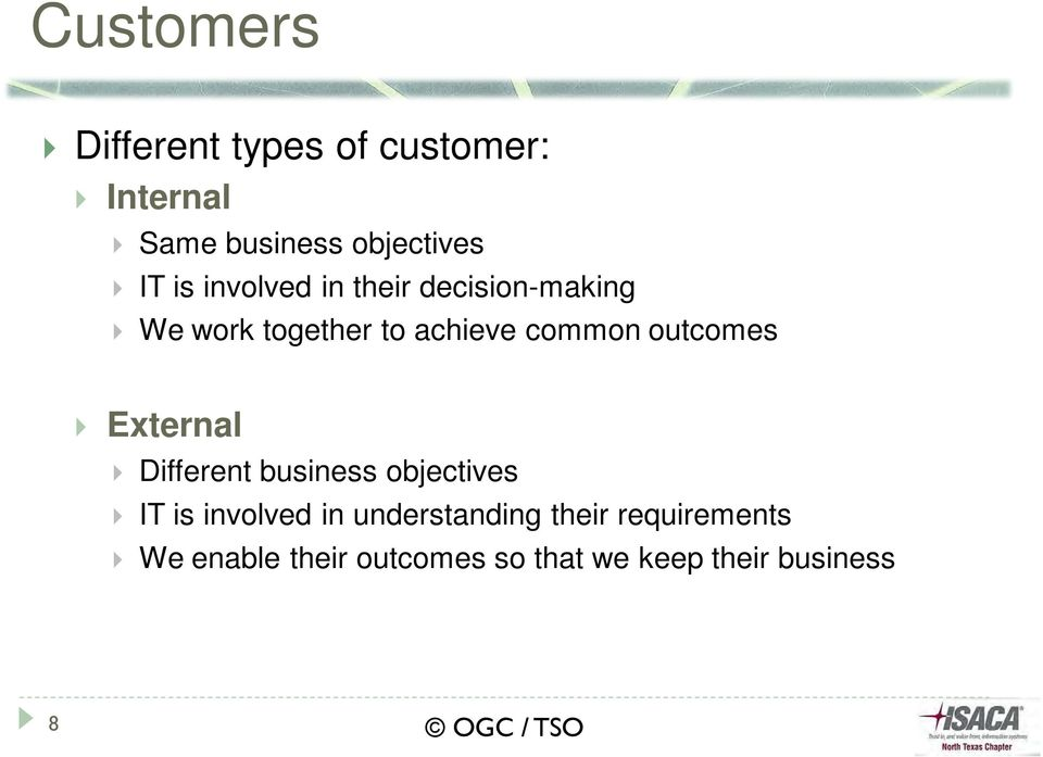 outcomes External Different business objectives IT is involved in