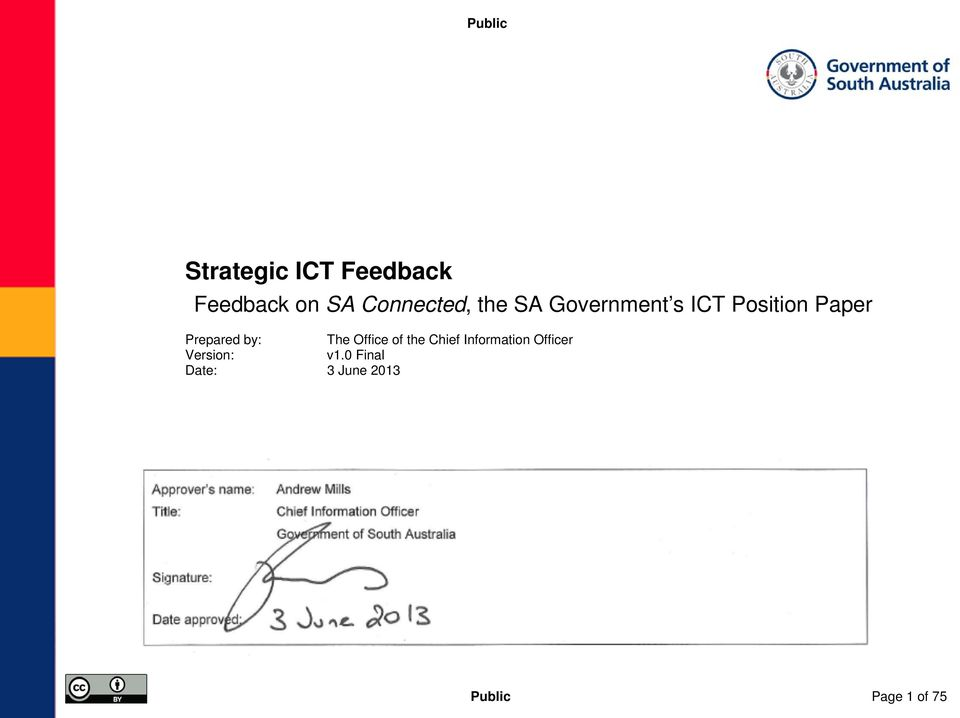 v1.0 Final Date: 3 June 2013 Approver s name: Title: Andrew Mills Chief