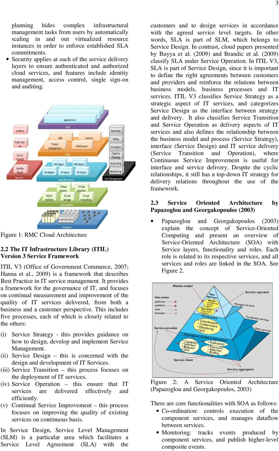 Figure 1: RMC Cloud Architecture 2.2 The IT Infrastructure Library (ITIL) Version 3 Service Framework ITIL V3 (Office of Government Commerce, 2007; Hanna et al.