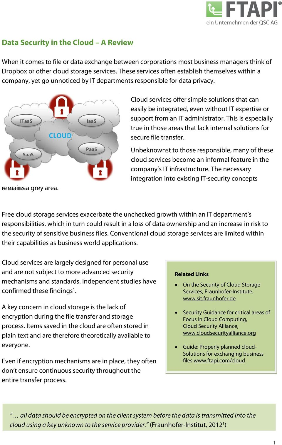 IaaS PaaS Cloud services offer simple solutions that can easily be integrated, even without IT expertise or support from an IT administrator.