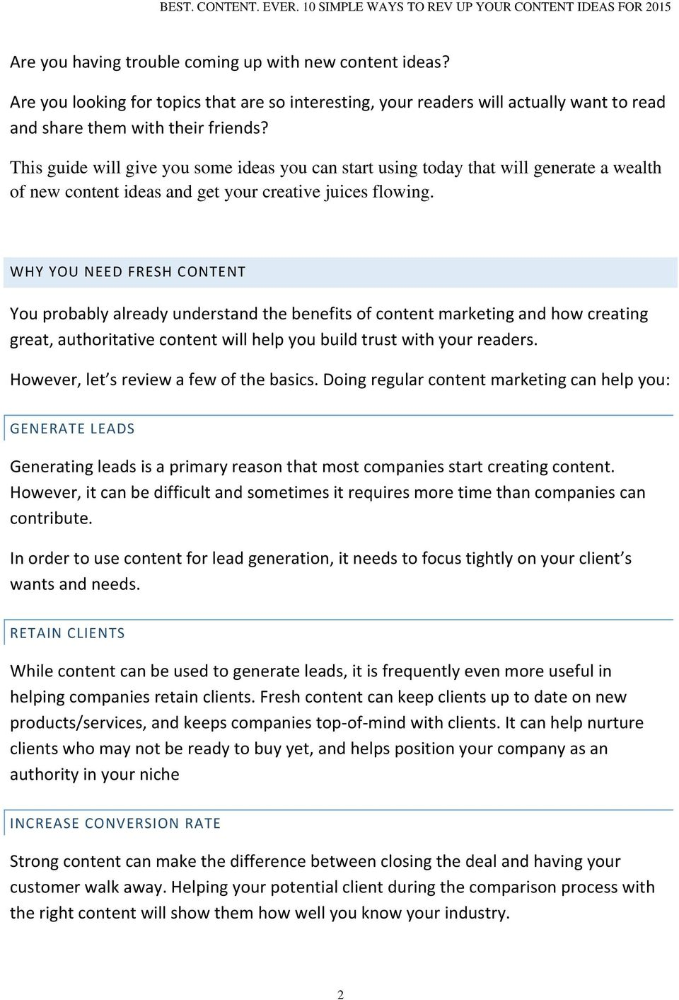 WHY YOU NEED FRESH CONTENT You probably already understand the benefits of content marketing and how creating great, authoritative content will help you build trust with your readers.