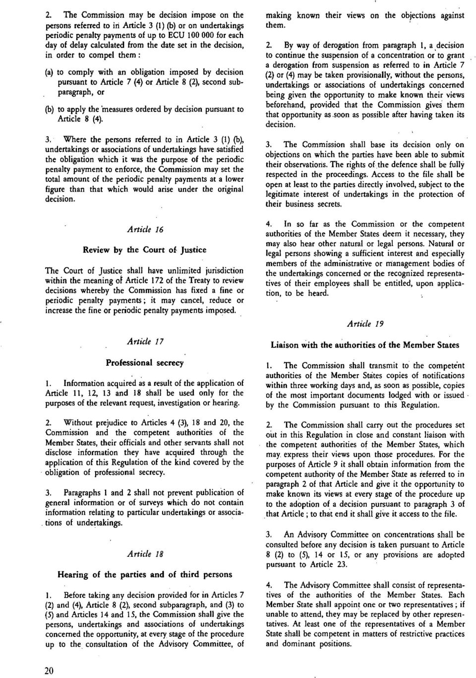 ordered by decision pursuant to Article 8 (4). 3.