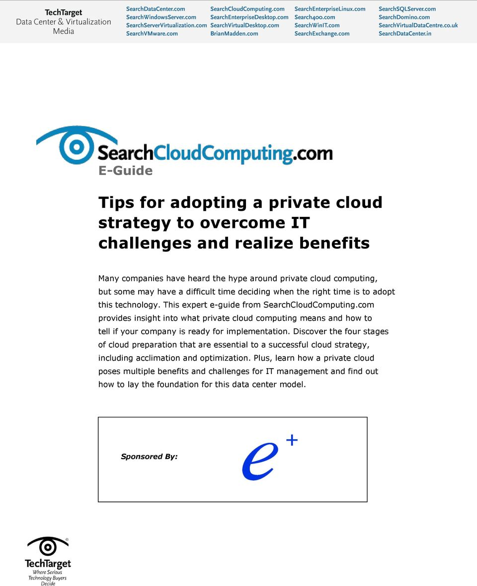 com provides insight into what private cloud computing means and how to tell if your company is ready for implementation.