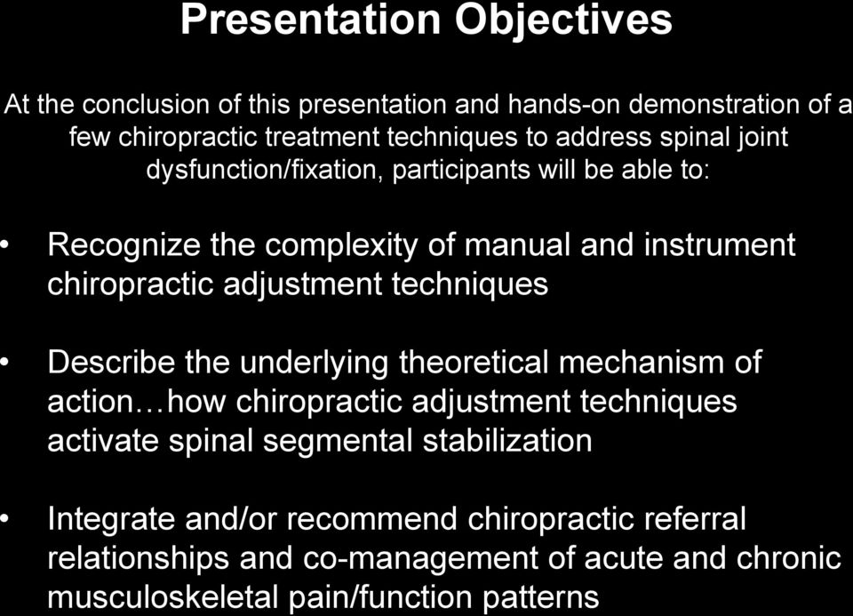 adjustment techniques Describe the underlying theoretical mechanism of action how chiropractic adjustment techniques activate spinal segmental