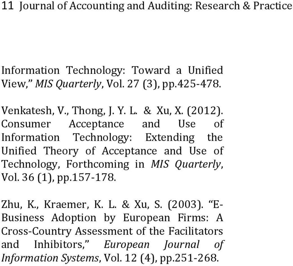 Consumer Acceptance and Use of Information Technology: Extending the Unified Theory of Acceptance and Use of Technology, Forthcoming in MIS