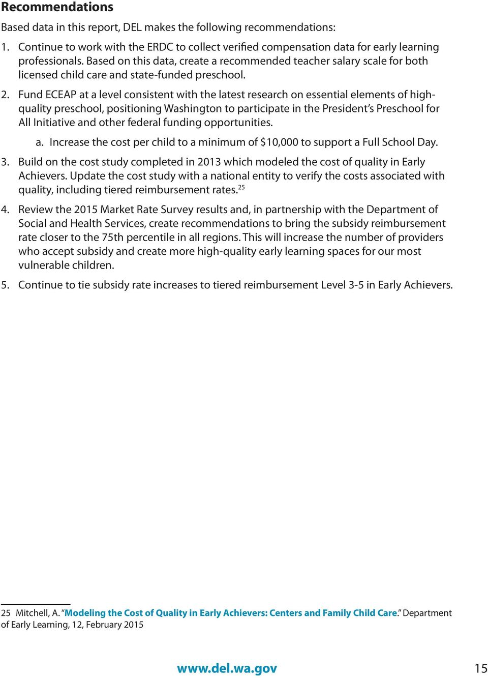 Fund ECEAP at a level consistent with the latest research on essential elements of highquality preschool, positioning Washington to participate in the President s Preschool for All Initiative and