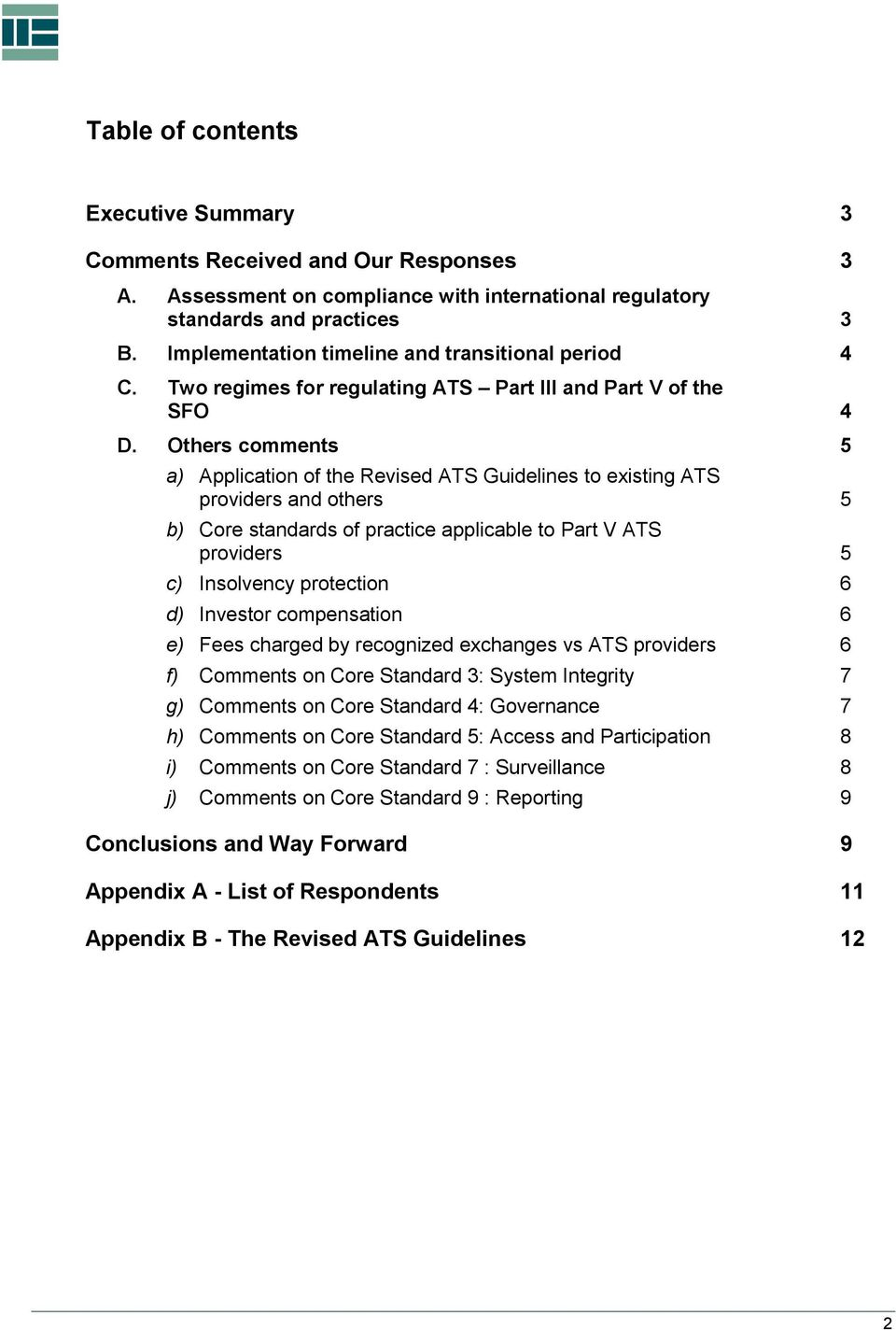Others comments 5 a) Application of the Revised ATS Guidelines to existing ATS providers and others 5 b) Core standards of practice applicable to Part V ATS providers 5 c) Insolvency protection 6 d)
