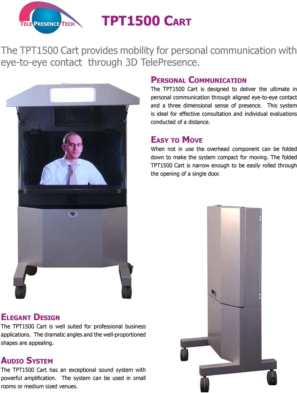 This system is ideal for effective consultation and individual evaluations conducted of a distance.