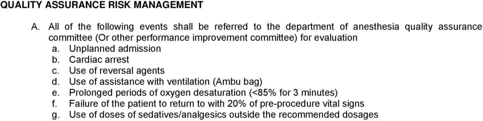 improvement committee) for evaluation a. Unplanned admission b. Cardiac arrest c. Use of reversal agents d.