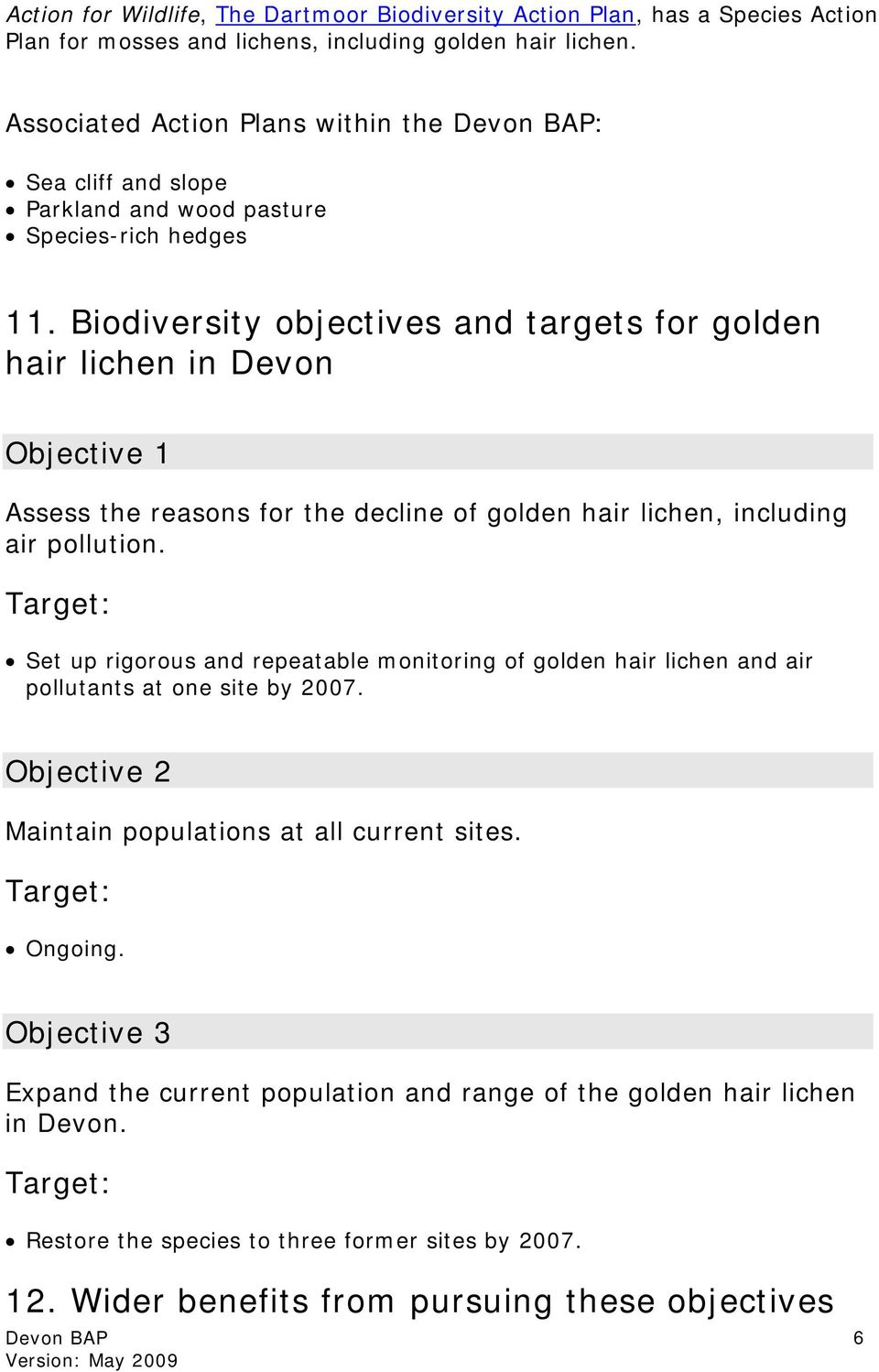 Biodiversity objectives and targets for golden hair lichen in Devon Objective 1 Assess the reasons for the decline of golden hair lichen, including air pollution.