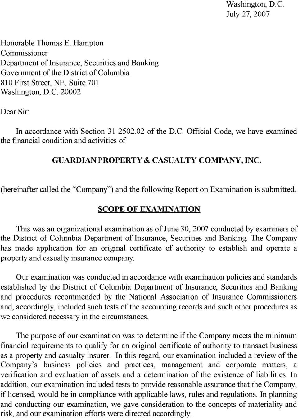 02 of the D.C. Official Code, we have examined the financial condition and activities of GUARDIAN PROPERTY & CASUALTY COMPANY, INC.