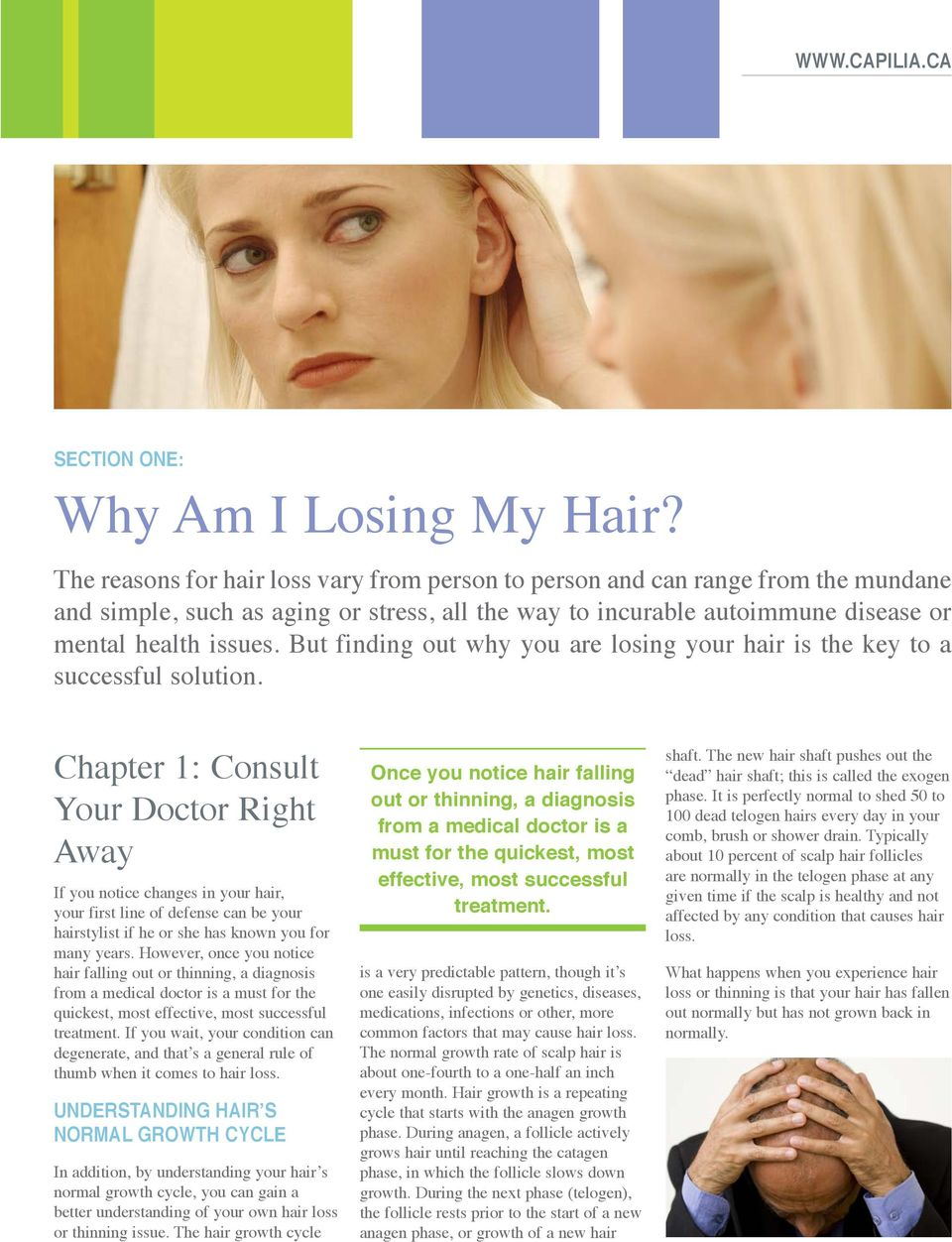 But finding out why you are losing your hair is the key to a successful solution.